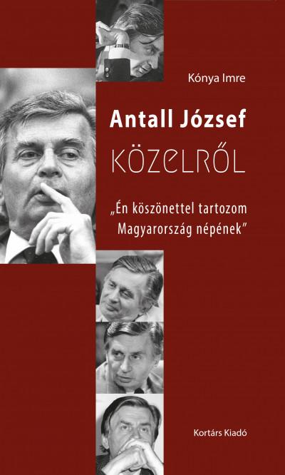 Kónya Imre - Antall József közelről