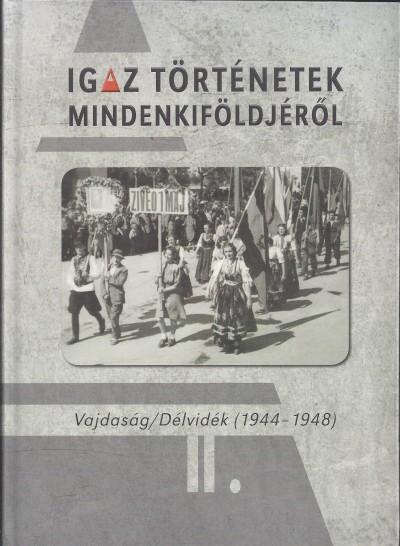 Papp Árpád  (Szerk.) - Igaz történetek Mindenkiföldjéről II.