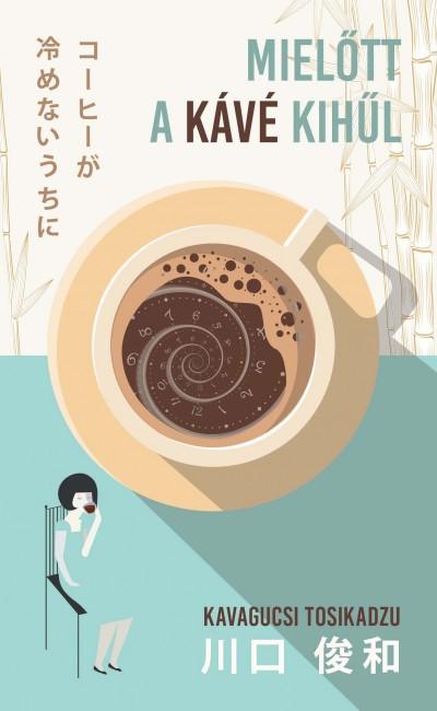 Kavagucsi Tosikadzu - Mielőtt a kávé kihűl