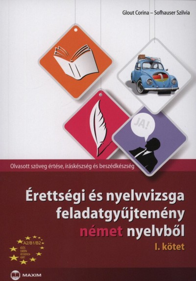 Glout Corina - Sofhauser Szilvia - Érettségi és nyelvvizsga feladatgyűjtemény német nyelvből 1.kötet