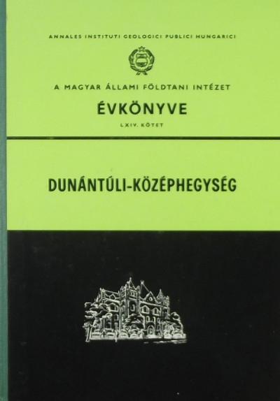 Deák Margit  (Szerk.) - A Magyar Állami Földtani Intézet évkönyve LXIV. kötet