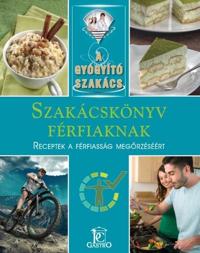 Tamáska László - Szakácskönyv férfiaknak