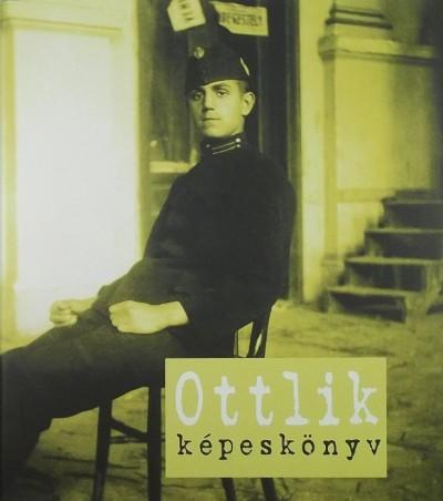 Kovács Ida  (Szerk.) - Ottlik képeskönyv
