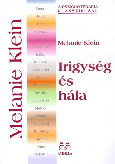 Melanie Klein - Irigység és hála