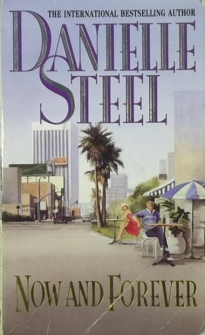 Danielle Steel - Now and Forever