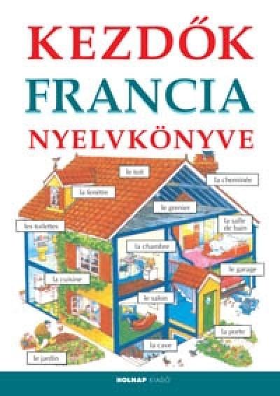 Helen Davies - Francoise Holmes - Kezdők francia nyelvkönyve