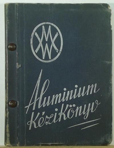 Domony András  (Összeáll.) - Aluminium kézikönyv
