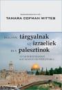 Tamara Cofman Wittes  (Szerk.) - Hogyan tárgyalnak az izraeliek és a palesztinok