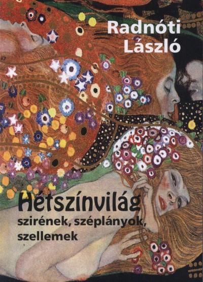 Radnóti László - Hétszínvilág - Szirének, széplányok, szellemek