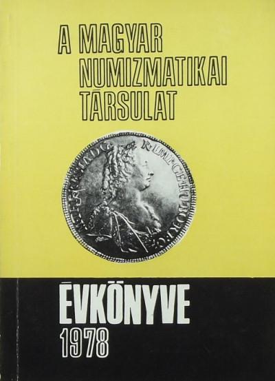 - A Magyar Numizmatikai Társulat évkönyve 1978