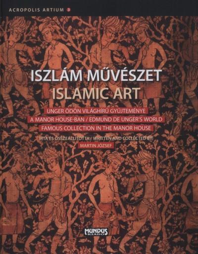 Martin József - Iszlám művészet - Islamic Art