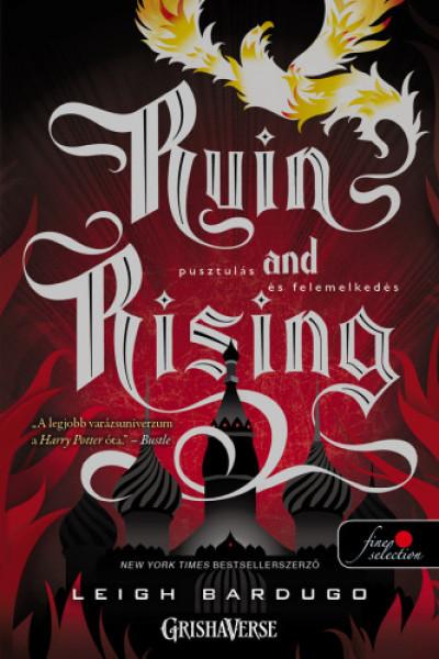 Leigh Bardugo - Ruin and Rising - Pusztulás és felemelkedés - kemény kötés