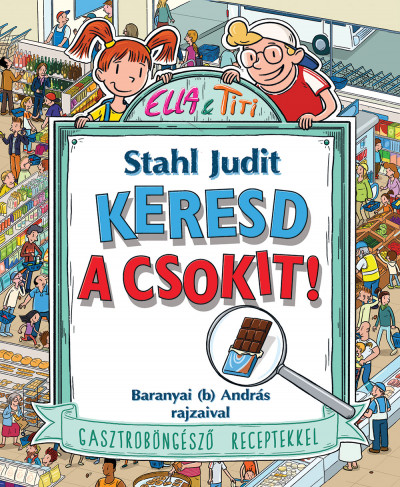 Stahl Judit - Keresd a csokit!