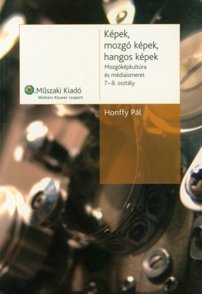 Honffy Pál - Képek, mozgó képek, hangos képek