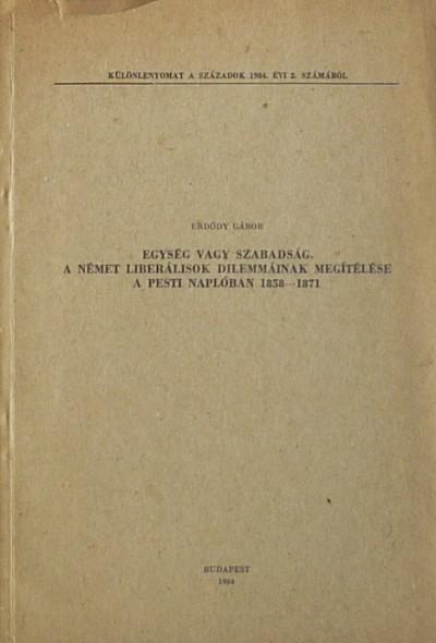 Erdődy Gábor - Egység vagy szabadság