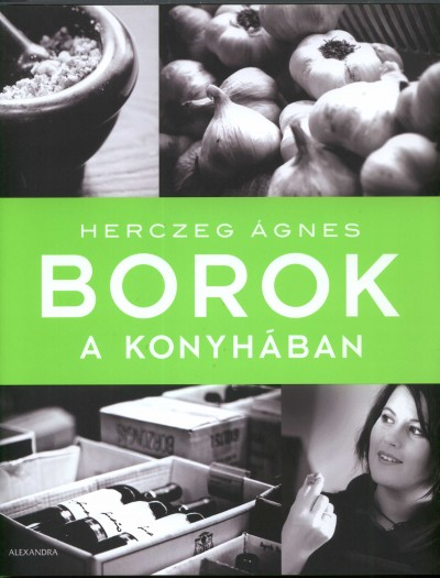 Herczeg Ágnes - Borok a konyhában
