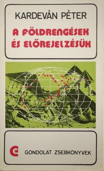 Kardeván Péter - A földrengések és előrejelzésük