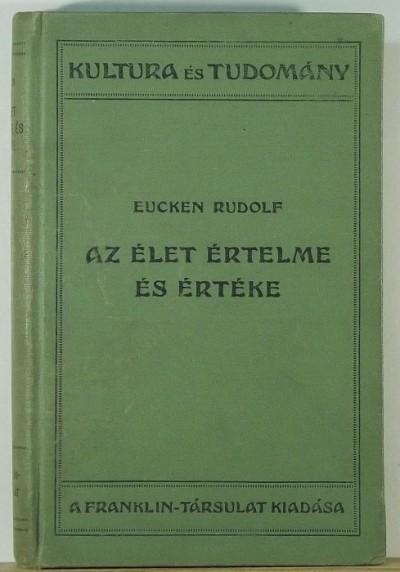 Eucken Rudolf - Az élet értelme és értéke
