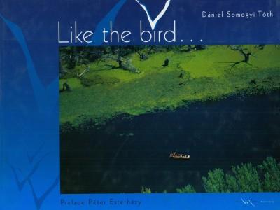 Futó Tamás  (Szerk.) - Like the bird...