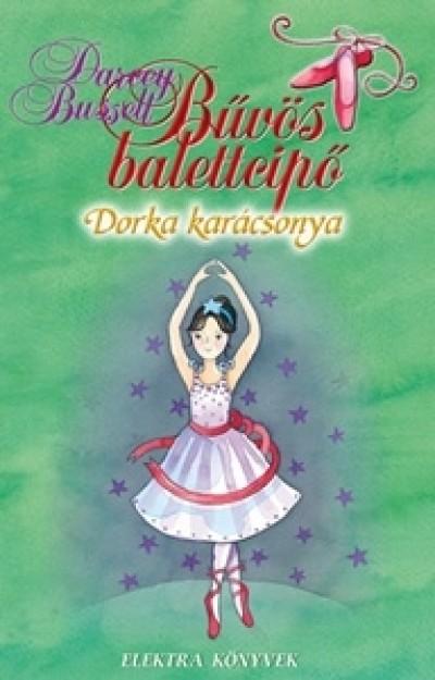 Darcey Bussell - Bűvös balettcipő - Dorka karácsonya