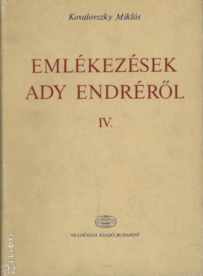 Kovalovszky Miklós - Emlékezések Ady Endréről IV.