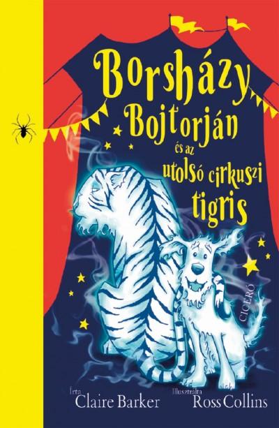 Claire Barker - Borsházy Bojtorján és az utolsó cirkuszi tigris