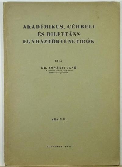 Zoványi Jenő - Akadémikus, céhbeli és dilettáns egyháztörténetírók