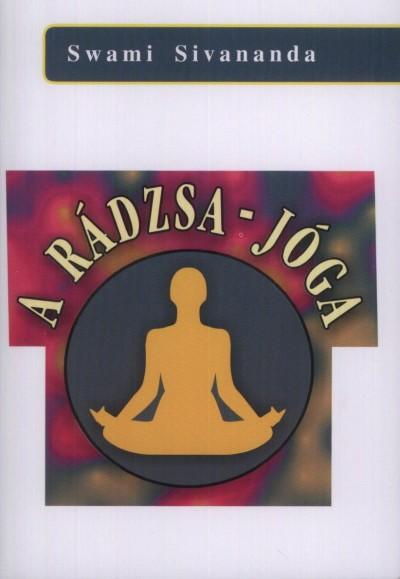 Swami Sivananda - A Rádzsa-jóga