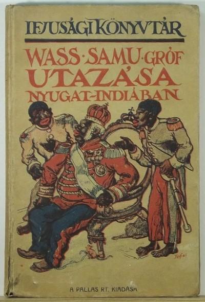 Wass Samu - Wass Samu gróf utazása Nyugat-Indiában