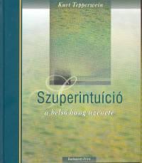 Kurt Tepperwein - Szuperintuíció - A belső hang üzenete