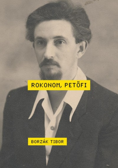 Borzák Tibor - Rokonom, Petőfi