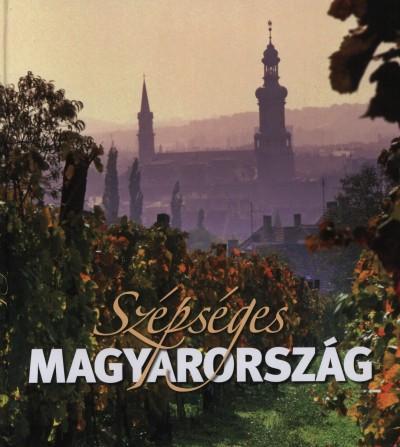 Rappai Zsuzsa  (Összeáll.) - Szépséges Magyarország