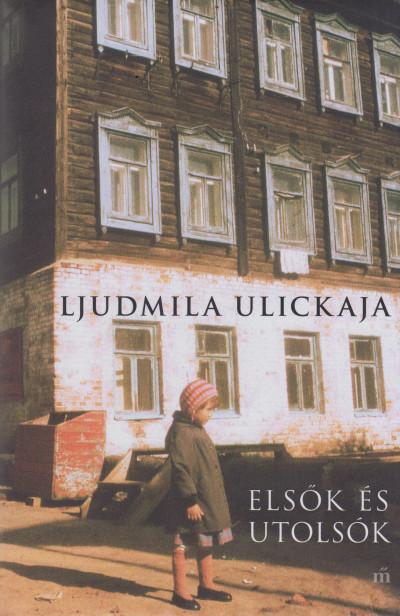 Ljudmila Ulickaja - Elsők és utolsók
