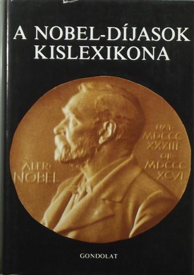 Vészits Ferencné  (Szerk.) - A Nobel-díjasok kislexikona