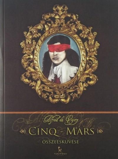 Alfred De Vigny - Cinq-Mars összeesküvése