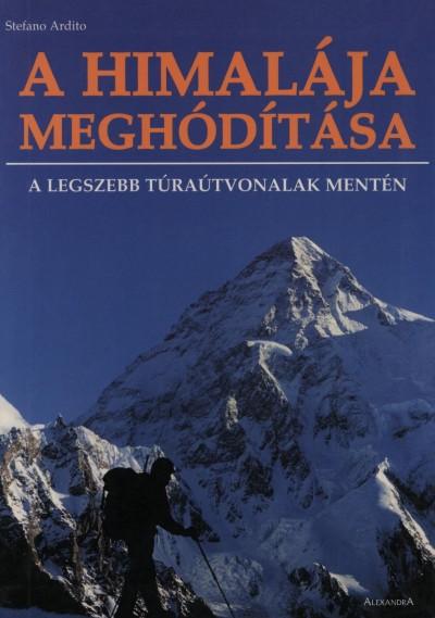 Stefano Ardito - A Himalája meghódítása