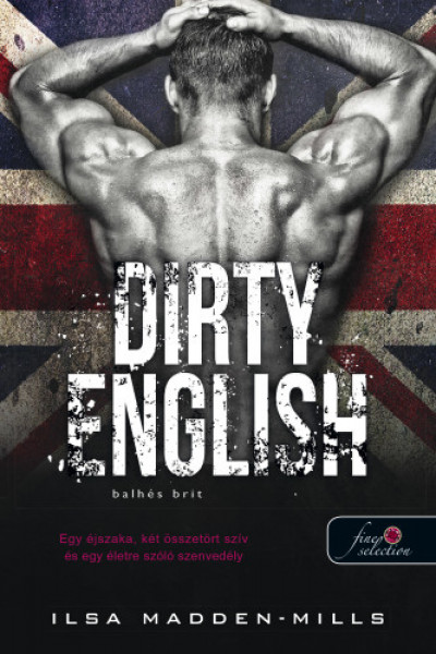 Ilsa Madden-Mills - Dirty English - Balhés Brit