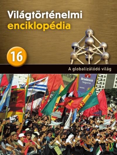Eperjessy László  (Szerk.) - Világtörténelmi enciklopédia 16.