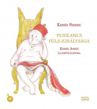 Kenéz Ferenc - Pukkancs füle-királysága