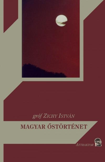 Gróf Zichy István - Magyar őstörténet