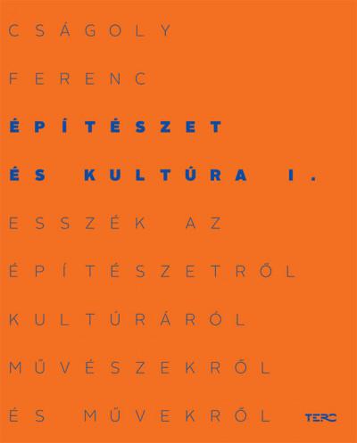 Cságoly Ferenc - Építészet és kultúra I.