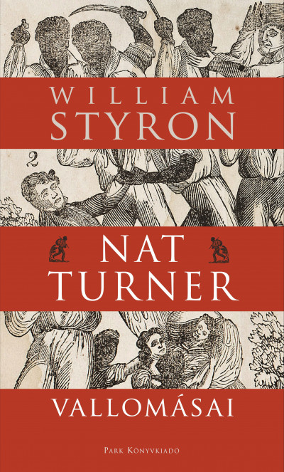 William Styron - Nat Turner vallomásai