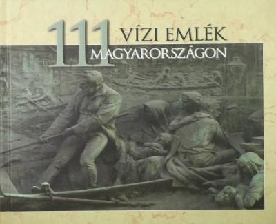 Fejér László - 111 Vízi emlék Magyarországon