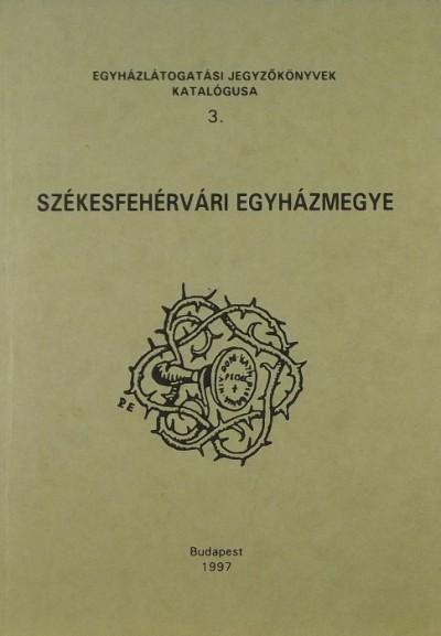 Patkóné Kéringer Mária  (Összeáll.) - Egyházlátogatási jegyzőkönyvek katalógusa 3.