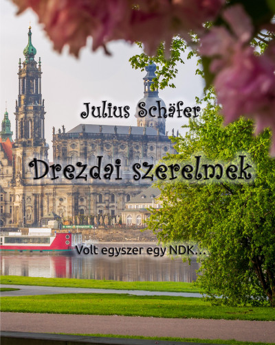 Julius Schafer - Drezdai szerelmek
