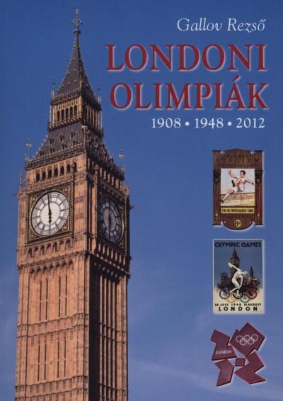 Gallov Rezső - Londoni olimpiák  1908, 1948, 2012