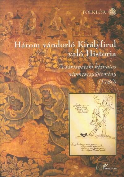 - Három vándorló Királyfirul való Historia
