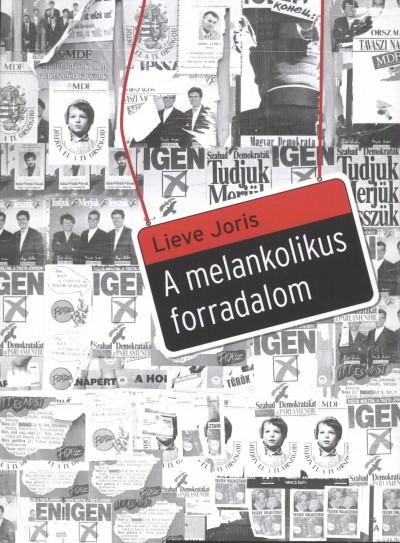 Lieve Joris - A melankolikus forradalom