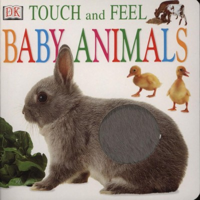 - Touch and Feel Baby Animals