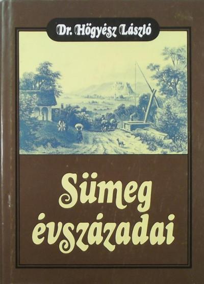 Dr. Hőgyész László - Sümeg évszázadai
